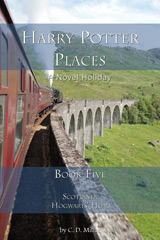 Harry Potter Places Book Five—Scotland: Hogwarts Home
